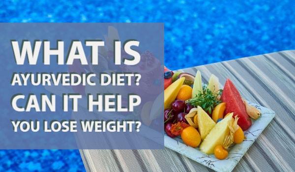 Ayurvedic diet lose weight?