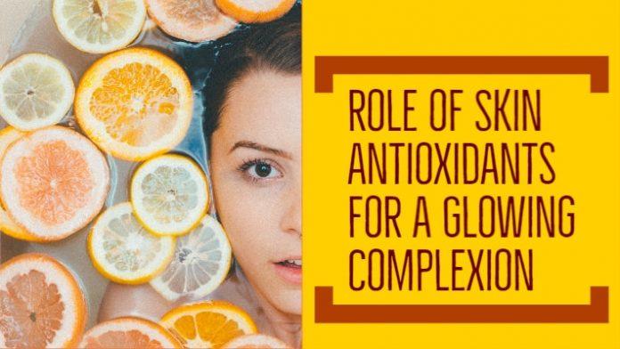 Antioxidant and Glowing skin