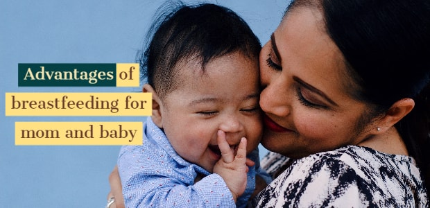 advantages of breastfeeding for mom and baby
