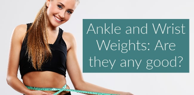 Ankle and Wrist Weights Are they any good